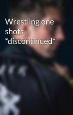 Wrestling one shots by gamerbook
