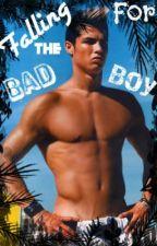 Falling For the Bad Boy by xXxStoleMyHeartXx