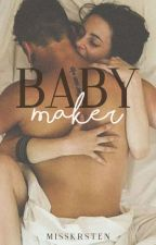 BABY MAKER by boszlyijah
