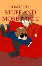 TOMTORD STUFF AND MORE PART 2 by venusandluc