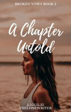 A Chapter Untold by thelonewriter_