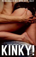 Kinky! // Just Imagines✔ by bangtan_maryy