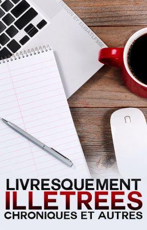 Livresquement illettrées by Livresquement_i