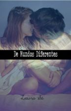 De Mundos Diferentes by laurasa9
