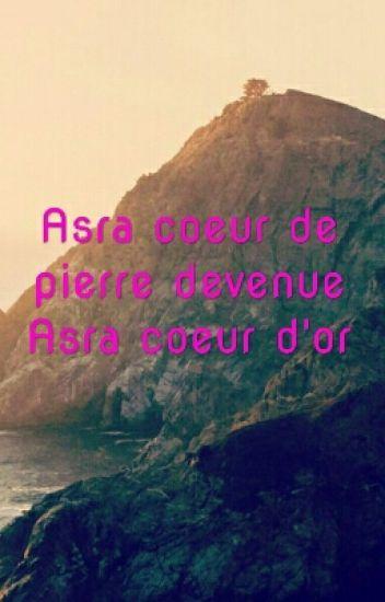 Asra Coeur De Pierre Devenue Asra Coeur D'or