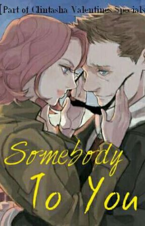 Somebody To You by IldiDragonheart