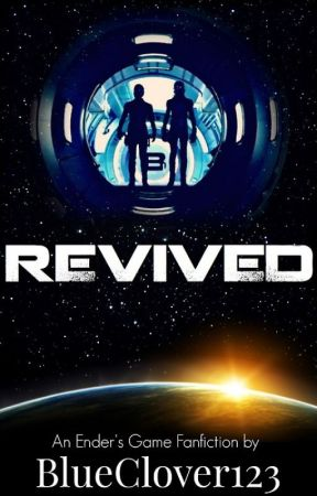 Revived (Ender's Game Fanfic)-Editing by BlueClover123
