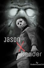 Jason X Reader by Enderclan214