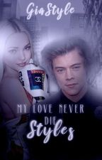 My love never die, Styles by GiaStyle
