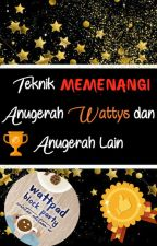 Teknik Memenangi Anugerah Wattys dan Anugerah Lain by SweetAngelx