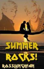 Summer Rocks(Ross Lynch fan-fic) by RossLynchFan