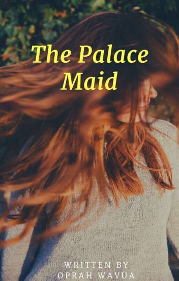 The Palace Maid