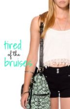 Tired of the Bruises by nialltbh