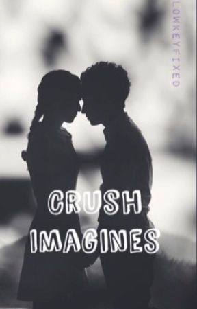 Crush Imagines - #2 Teen Pregnancy - Wattpad