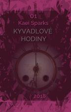 01 - KYVADLOVÉ HODINY by KaeiSparks
