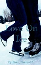 Love on Ice  [BoyxBoy] by Ever_Everest13