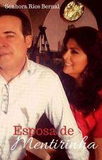 ESPOSA DE MENTIRINHA by SenhoraRiosBernal