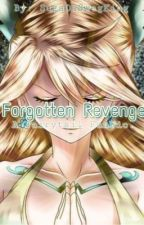Forgotten Revenge || Completed by SugaDaSwegKing