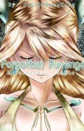 Forgotten Revenge || Completed by SugaDaSwegKing