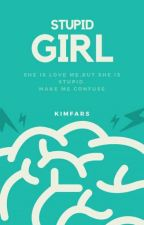 Stupid Girl (On Going) by KimFars