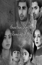 SWASAN ARSHI - Bonding Of Souls by Swasaniarshi