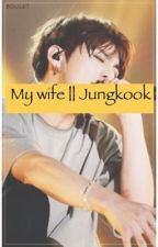 My wife|| jungkook by do__hd1