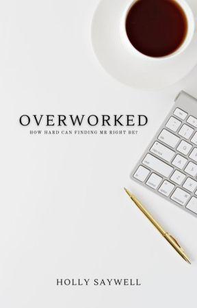 Overworked by SkinnyLizzy