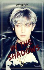 » In The Shadows | ChanBaek « by KimGu88