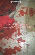 I'm in love with an assassin.../// WONTAEK by kpapitrashking