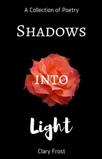 Shadows Into Light