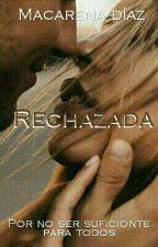Rechazada by macaaa27