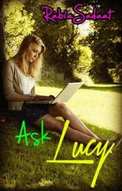 Ask Lucy by RabiaSadaat