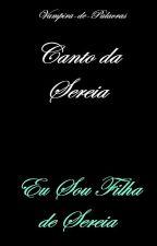 Eu Sou Filha de Sereia (Canto da Sereia) by Vampira-de-Palavras