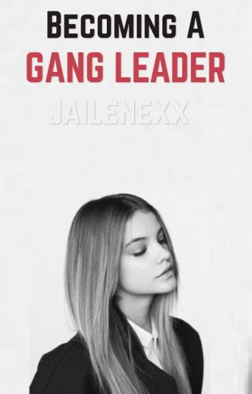 Becoming a Gang Leader