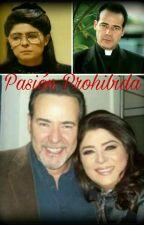 Pasión Prohibida 💖 by biridiana_glez31