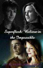 Superflash: Believe in the Impossible  by superflash_nerd
