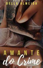 Amante do Crime by Flor_Almeida