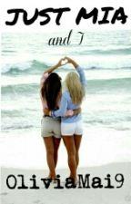 Just Mia and I by OliviaMai9