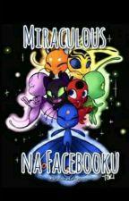 Miraculous na facebooku  by Doloresdragon