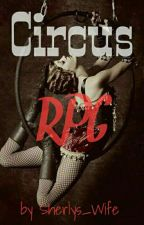 Circus [RPG]  by Peters_Girl