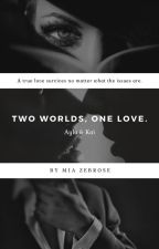 Two worlds, one love. / SM by smendesstories8
