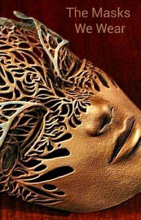 The Masks We Wear by Dazkari_Anaya