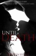 Until Death (Despairful Love, #1) by sgtwrites