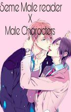 Seme Male Reader x Character by Strawberryyaoi