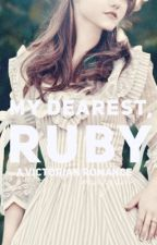 My Dearest, Ruby by -marysa-