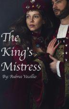 The Kings Mistress by beautystroies