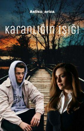 KARANLIĞIN IŞIĞI by Aslisu_ariza