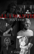 All I Wanted - Hayffie by FLovett