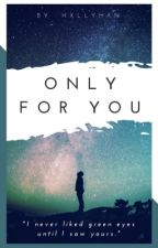 Only for you by hxllyhan