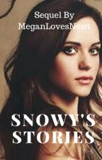 Snowy's Stories Sequel! by MeganLovesNewt